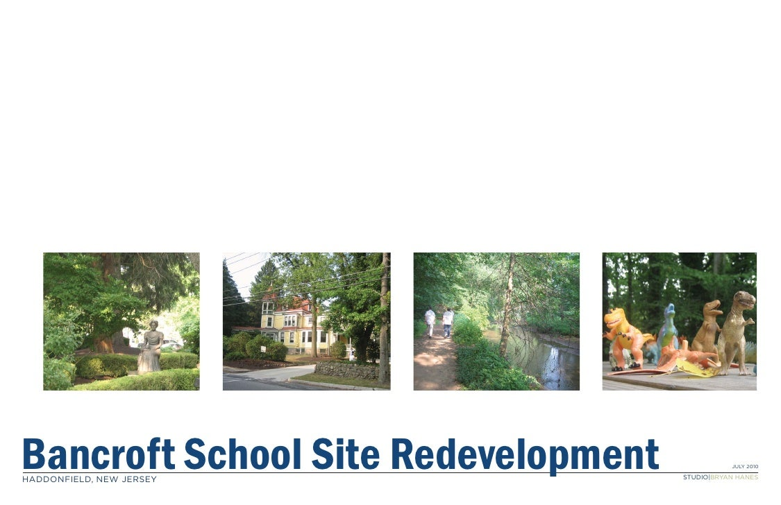 Bancroft School Site Redevelopment BANCROFT SCHOOL SITE REDEVELOPMENT  HADDONFIELD, NEW JERSEY                            ...