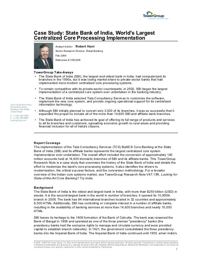 Case Study: State Bank of India, Worlds LargestCentralized Core Processing Implementation                       Analyst Au...
