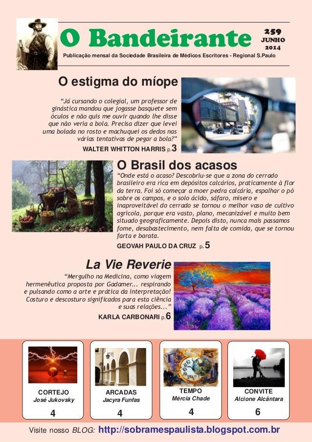259259259259259 JUNHO 2014 O BandeirantePublicação mensal da Sociedade Brasileira de Médicos Escritores - Regional S.Paulo...