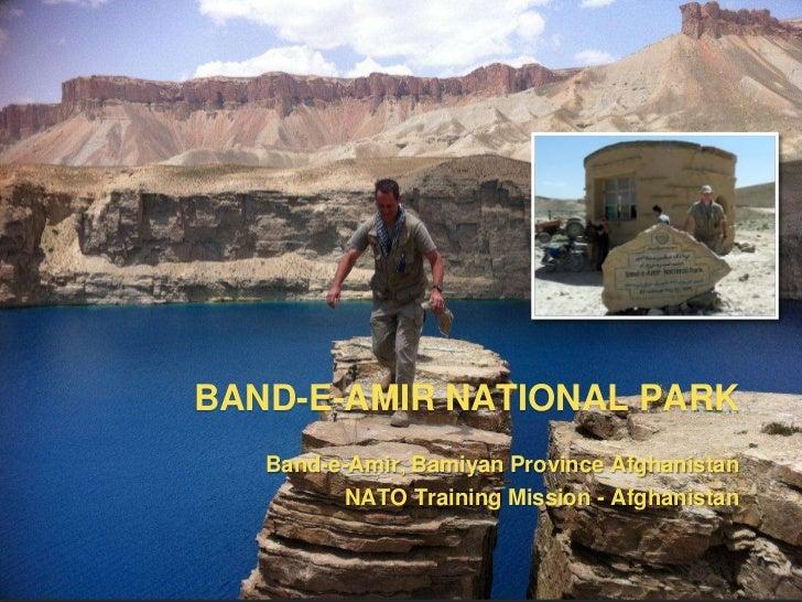 BAND-E-AMIR NATIONAL PARK   Band-e-Amir, Bamiyan Province Afghanistan         NATO Training Mission - Afghanistan