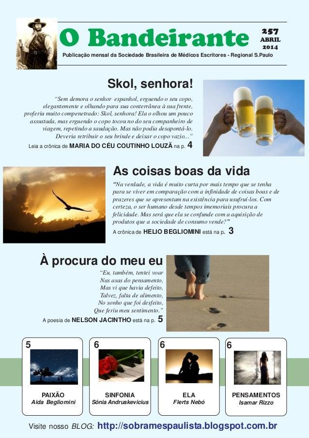 257257257257257 ABRIL 2014 O BandeirantePublicação mensal da Sociedade Brasileira de Médicos Escritores - Regional S.Paulo...