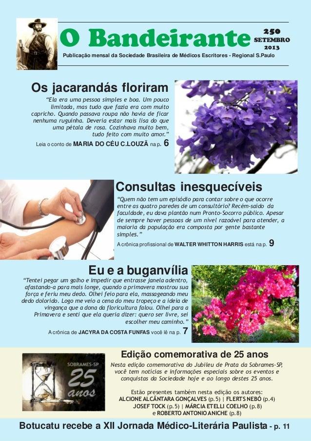 250250250250250 SETEMBRO 2013 O BandeirantePublicação mensal da Sociedade Brasileira de Médicos Escritores - Regional S.Pa...
