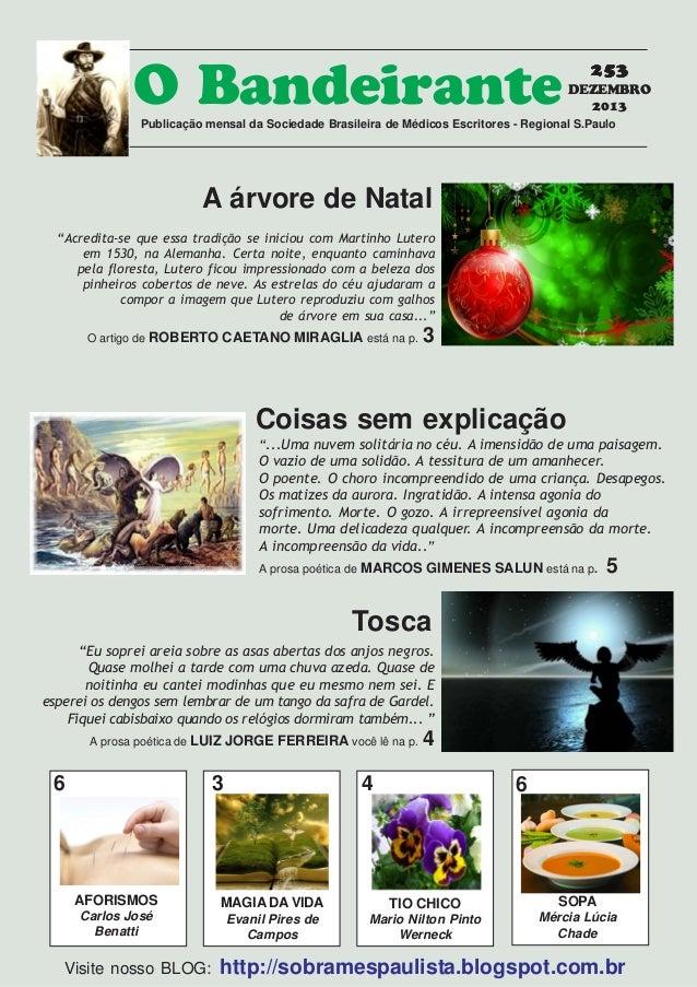 O Bandeirante  253 DEZEMBRO 2013  Publicação mensal da Sociedade Brasileira de Médicos Escritores - Regional S.Paulo  A ár...