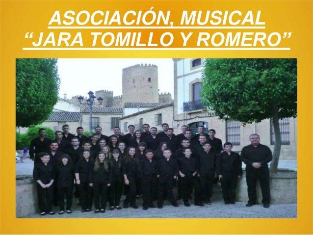 """ASOCIACIÓN, MUSICAL """"JARA TOMILLO Y ROMERO"""""""