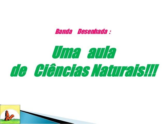 Banda Desenhada : Uma aula de Ciências Naturais!!!