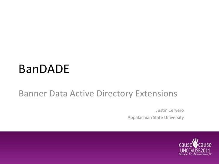 BanDADEBanner Data Active Directory Extensions                                        Justin Cervero                      ...