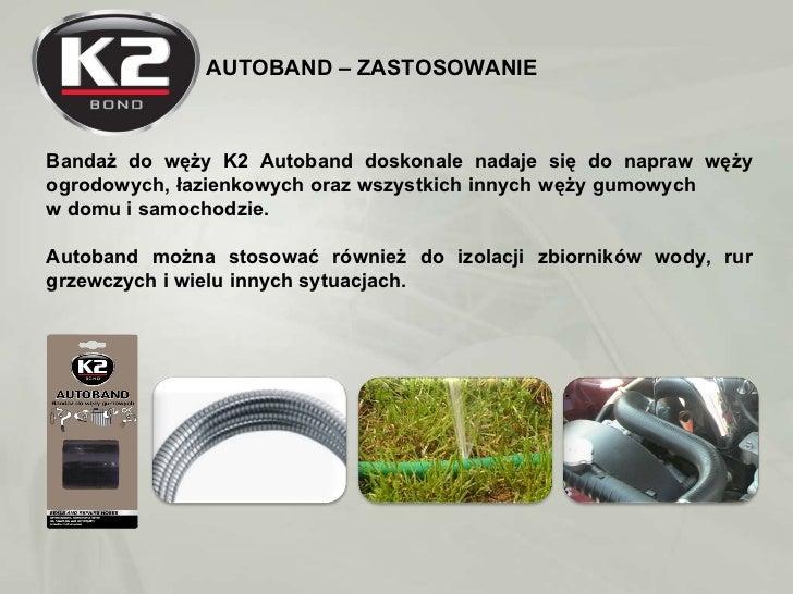AUTOBAND – ZASTOSOWANIE Bandaż do węży K2 Autoband doskonale nadaje się do napraw węży ogrodowych, łazienkowych oraz wszys...