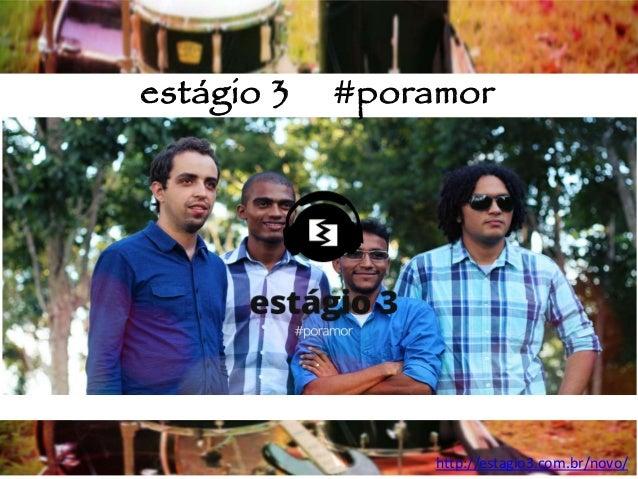 http://estagio3.com.br/novo/ estágio 3 #poramor