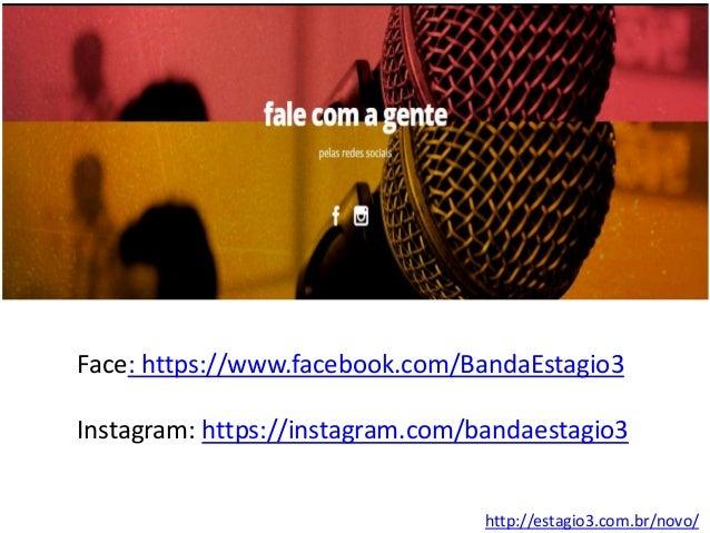 http://estagio3.com.br/novo/ Face: https://www.facebook.com/BandaEstagio3 Instagram: https://instagram.com/bandaestagio3