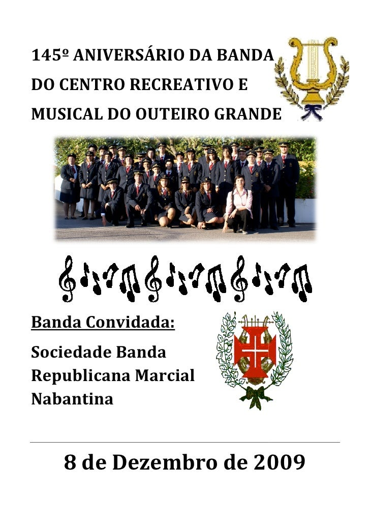 145º ANIVERSÁRIO DA BANDA DO CENTRO RECREATIVO E MUSICAL DO OUTEIRO GRANDE     Banda Convidada: Sociedade Banda Republican...