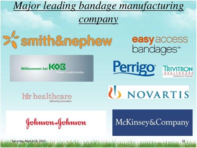 Major leading bandage manufacturing company Saturday, March 28, 2015 32
