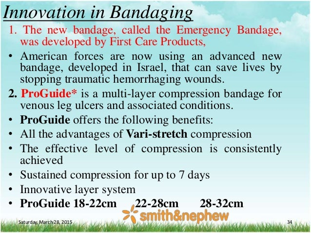 Innovation in Bandaging 1. The new bandage, called the Emergency Bandage, was developed by First Care Products, • American...
