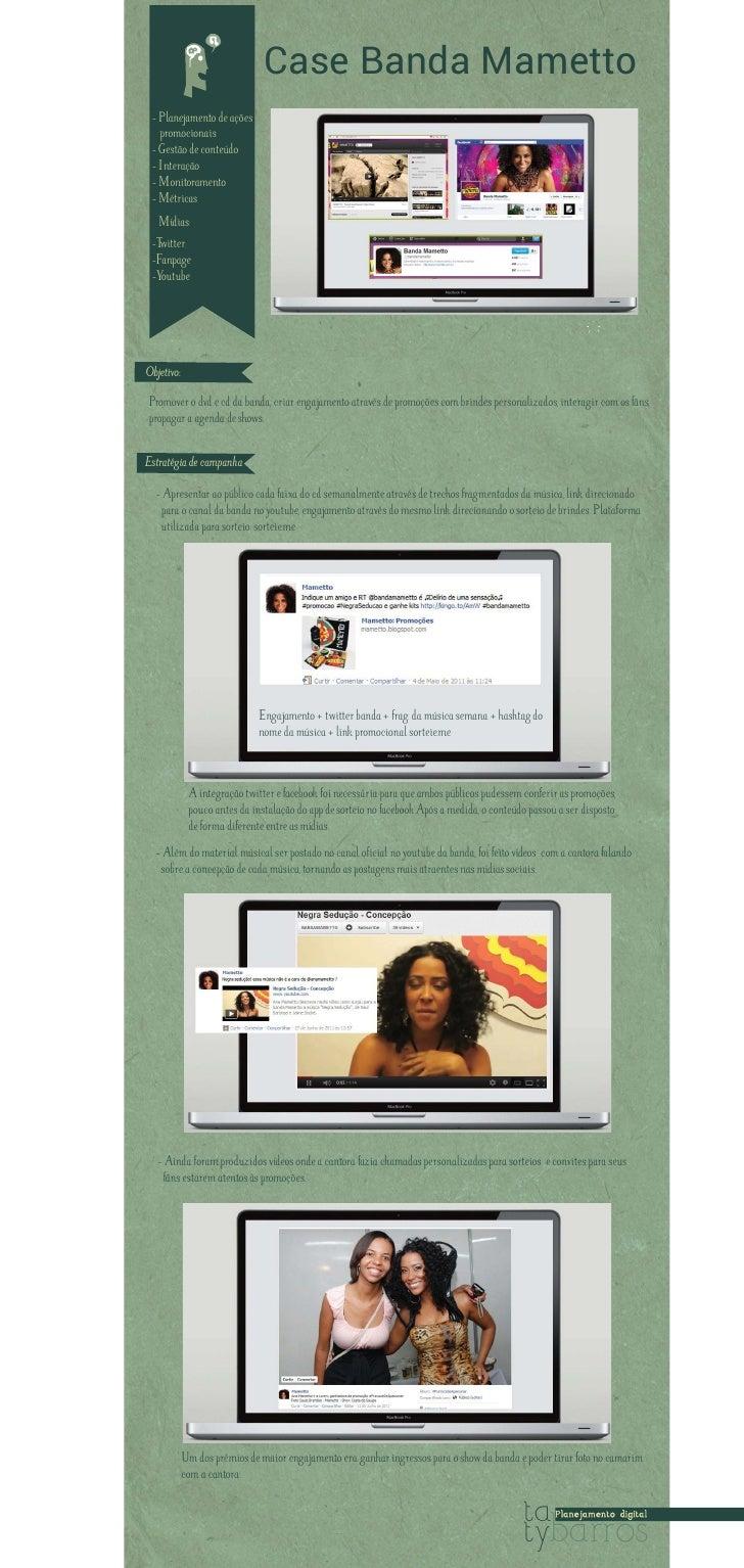 Case Banda Mametto - Planejamento de ações   promocionais - Gestão de conteúdo - Interação - Monitoramento - Métricas   Mí...