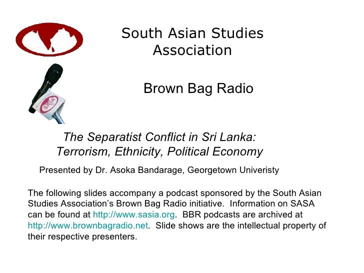 South Asian Studies Association Brown Bag Radio The following slides accompany a podcast sponsored by the South Asian Stud...