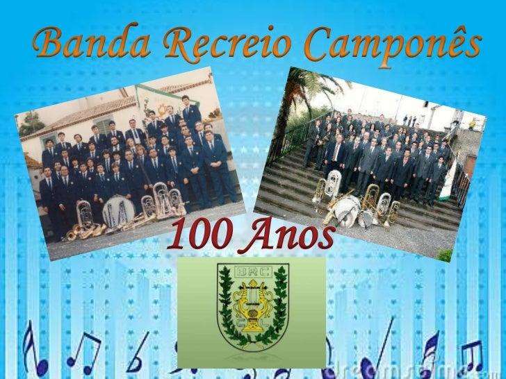 Banda Recreio Camponês<br />100 Anos<br />