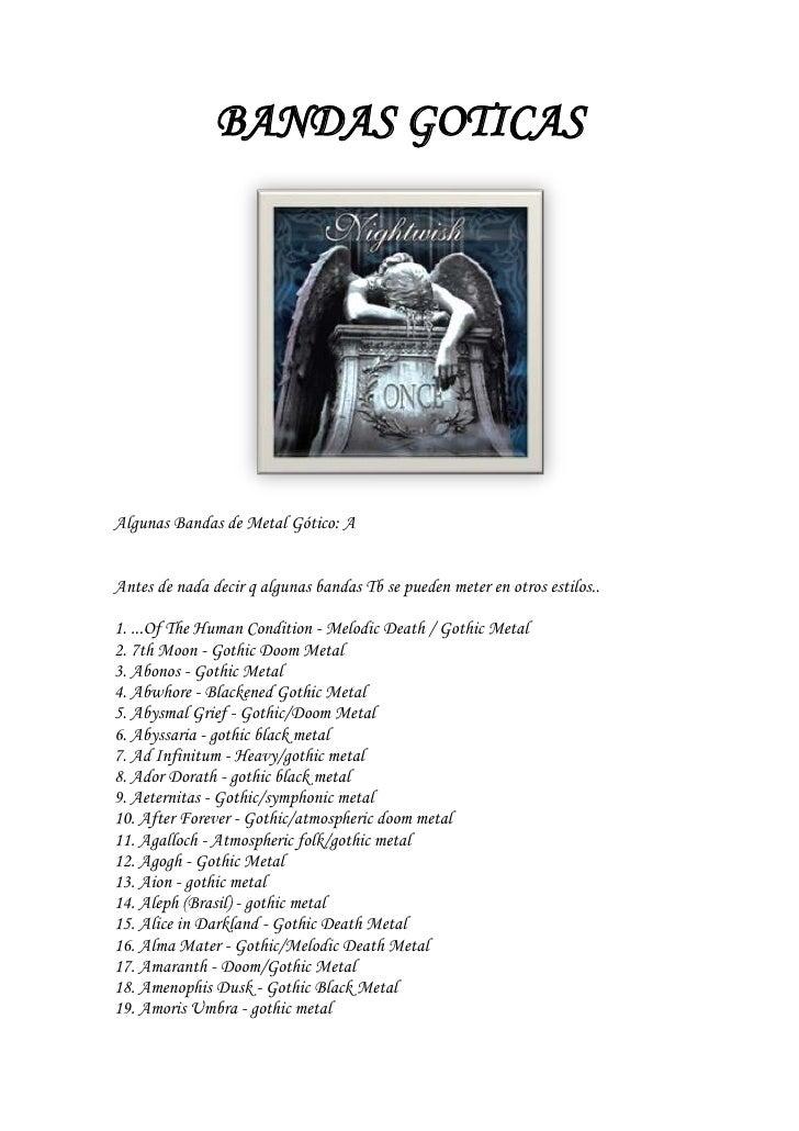 BANDAS GOTICAS<br />Algunas Bandas de Metal Gótico: A Antes de nada decir q algunas bandas Tb se pueden meter en otros est...