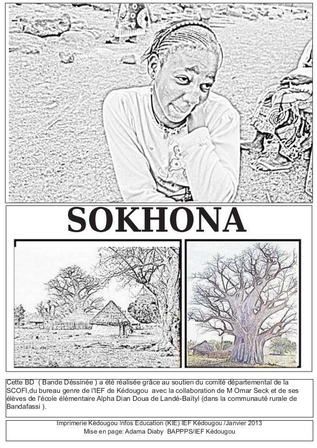 SOKHONA Cette BD ( Bande Déssinée ) a été réalisée grâce au soutien du comité départemental de la SCOFI,du bureau genre de...