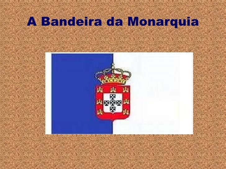 A Bandeira da Monarquia