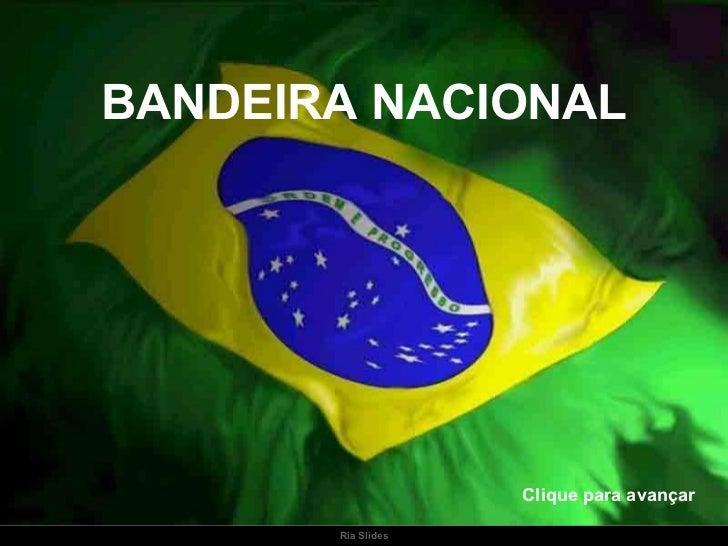 BANDEIRA NACIONAL Clique para avançar
