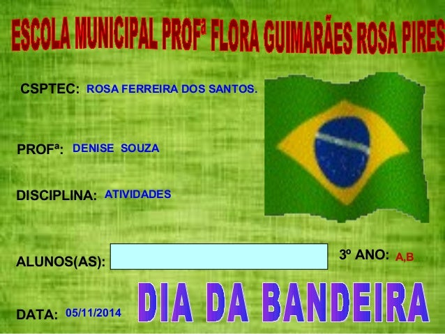 CSPTEC:  PROFª:  DISCIPLINA:  ALUNOS(AS): 3º ANO:  DATA:  ROSA FERREIRA DOS SANTOS.  DENISE SOUZA  ATIVIDADES  A,B  05/11/...
