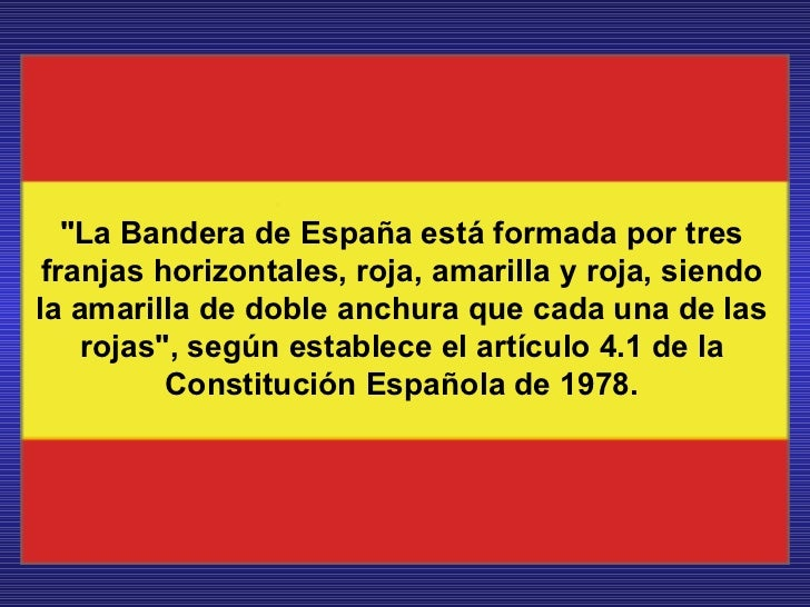 """""""La Bandera de España está formada por tres franjas horizontales, roja, amarilla y roja, siendo la amarilla de doble ..."""