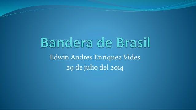 Edwin Andres Enriquez Vides 29 de julio del 2014