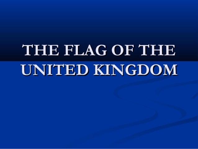 THE FLAG OF THETHE FLAG OF THE UNITED KINGDOMUNITED KINGDOM