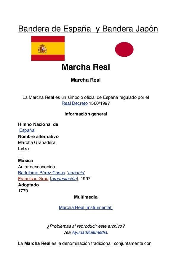 Bandera de España y Bandera Japón Marcha Real Marcha Real La Marcha Real es un símbolo oficial de España regulado por el Re...