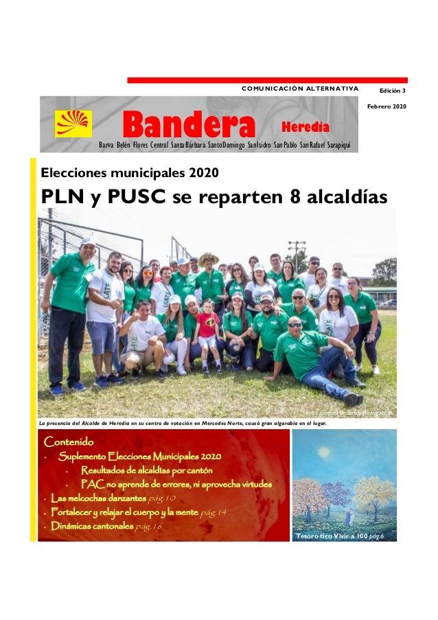 COMUNICACIÓN ALTERNATIVA Edición 3 Bandera Febrero 2020 Contenido  Suplemento Elecciones Municipales 2020  Resultados de...