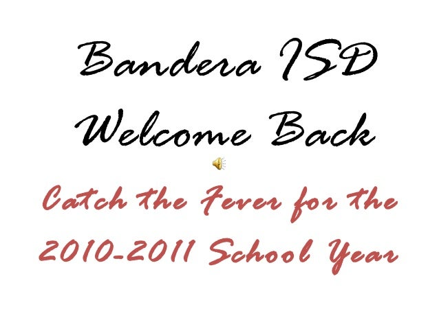 Bandera ISD Welcome Back Catch the Fever for the 2010-2011 School Year