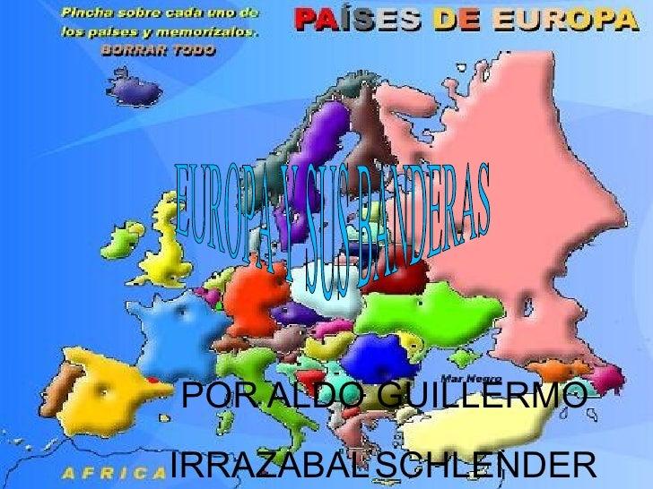 IRRAZABAL   SCHLENDER POR ALDO GUILLERMO EUROPA Y SUS BANDERAS