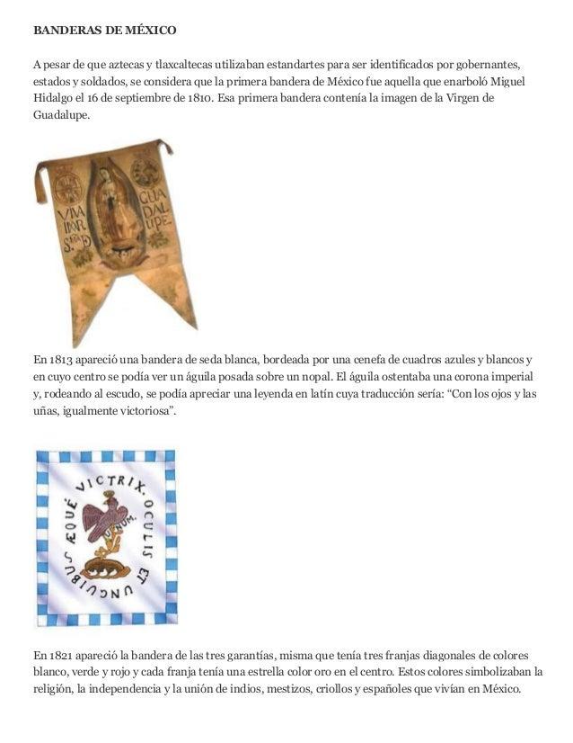 BANDERAS DE MÉXICOA pesar de que aztecas y tlaxcaltecas utilizaban estandartes para ser identificados por gobernantes,esta...