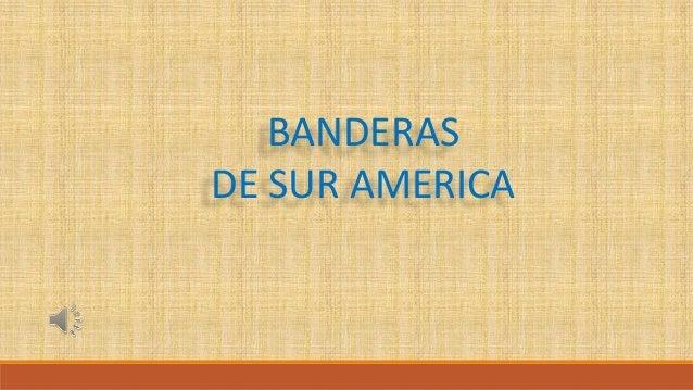 BANDERAS DE SUR AMERICA