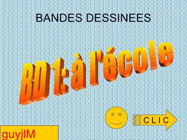 BANDES DESSINEES BD 1: à l'école C L I C guyjlM