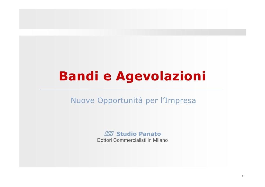 Bandi e Agevolazioni  Nuove Opportunità per l'Impresa                   Studio Panato        Dottori Commercialisti in Mil...