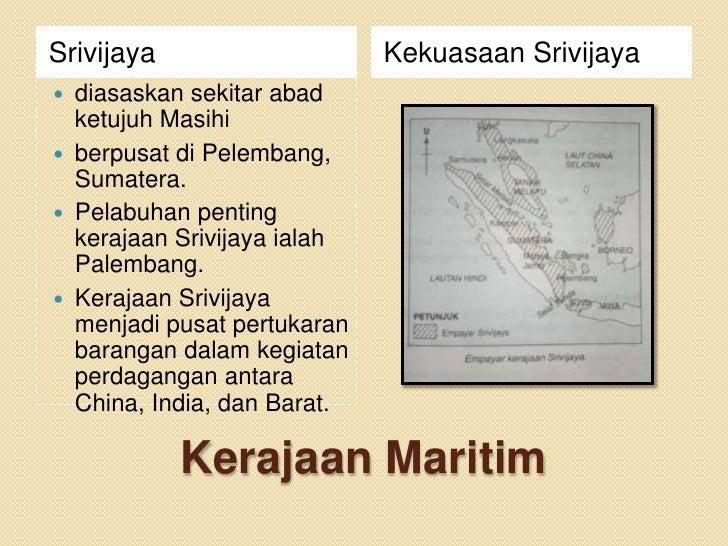 Srivijaya                      Kekuasaan Srivijaya   diasaskan sekitar abad    ketujuh Masihi   berpusat di Pelembang,  ...