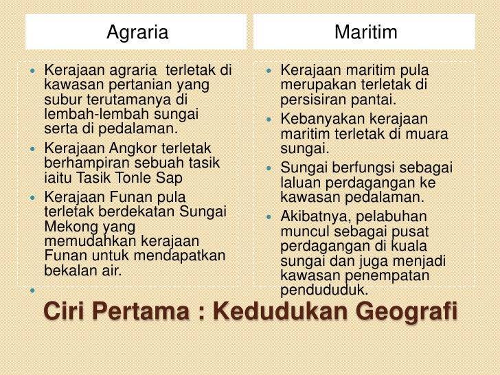 Agraria                        Maritim Kerajaan agraria terletak di    Kerajaan maritim pula  kawasan pertanian yang    ...