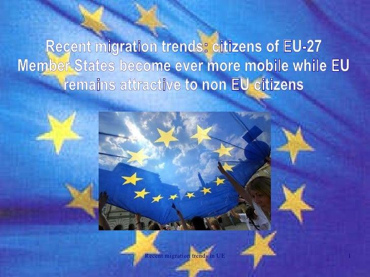 Recent migration trends: citizens of EU-27 Member States become ever more mobile while EU remains attractive to non EU cit...