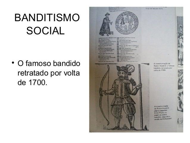 BANDITISMO SOCIAL   O famoso bandido retratado por volta de 1700.