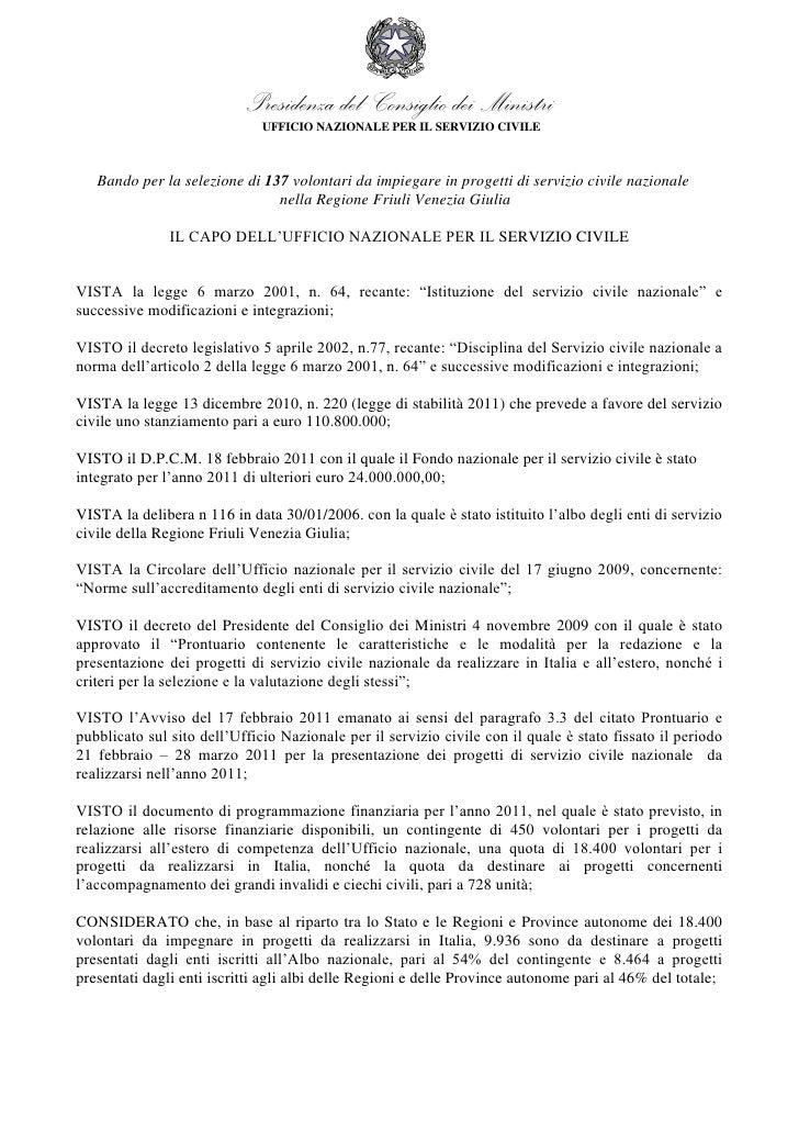 Presidenza del Consiglio dei Ministri                              UFFICIO NAZIONALE PER IL SERVIZIO CIVILE   Bando per la...