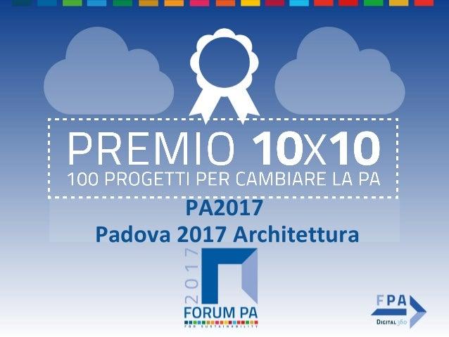 PA2017 Padova 2017 Architettura