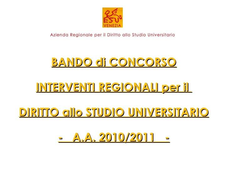 BANDO di CONCORSO INTERVENTI REGIONALI per il  DIRITTO allo STUDIO UNIVERSITARIO -  A.A. 2010/2011  -