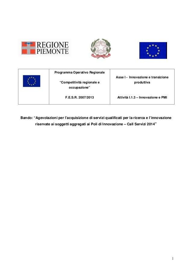 """1  Programma Operativo Regionale  """"Competitività regionale e  occupazione""""  F.E.S.R. 2007/2013  Asse I - Innovazione e tra..."""