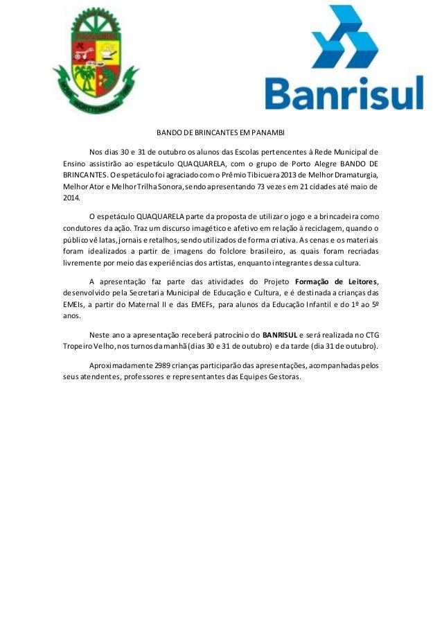 BANDO DE BRINCANTES EM PANAMBI  Nos dias 30 e 31 de outubro os alunos das Escolas pertencentes à Rede Municipal de  Ensino...