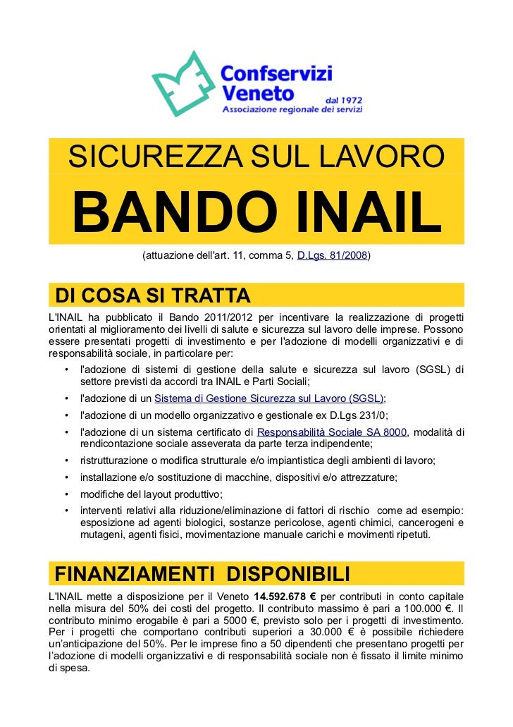 SICUREZZA SUL LAVORO       BANDO INAIL   (attuazione dellart. 11, comma 5, D.Lgs. 81/2008) DI COSA SI TRATTALINAIL ha pubb...