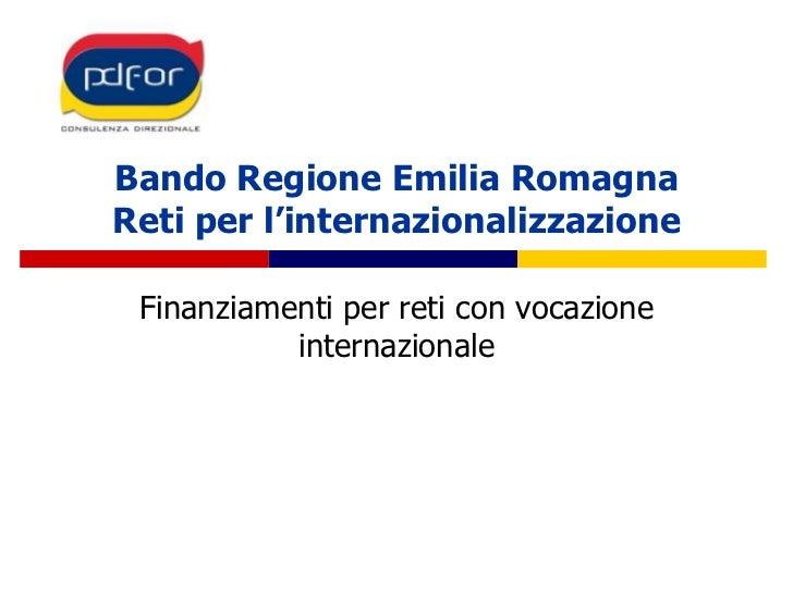 Bando Regione Emilia RomagnaReti per l'internazionalizzazione<br />Finanziamenti per reti con vocazione internazionale<br />