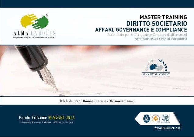 www.almalaboris.com Bando Edizione MAGGIO 2015 Laboratorio Executive 9 Moduli - 8 Week-End in Aula DIRITTO SOCIETARIO AFFA...