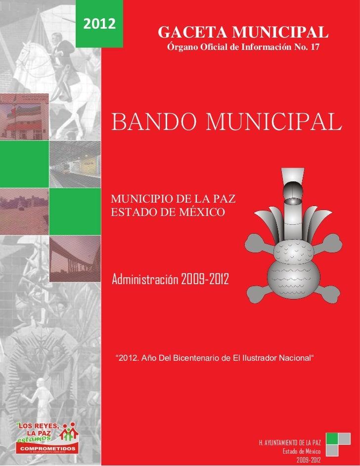2012              GACETA MUNICIPAL                Órgano Oficial de Información No. 17   BANDO MUNICIPAL   MUNICIPIO DE LA...