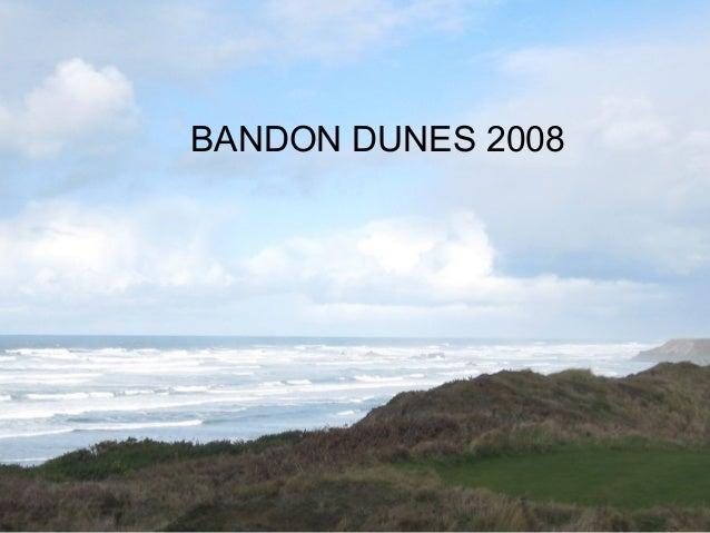BANDON DUNES 2008