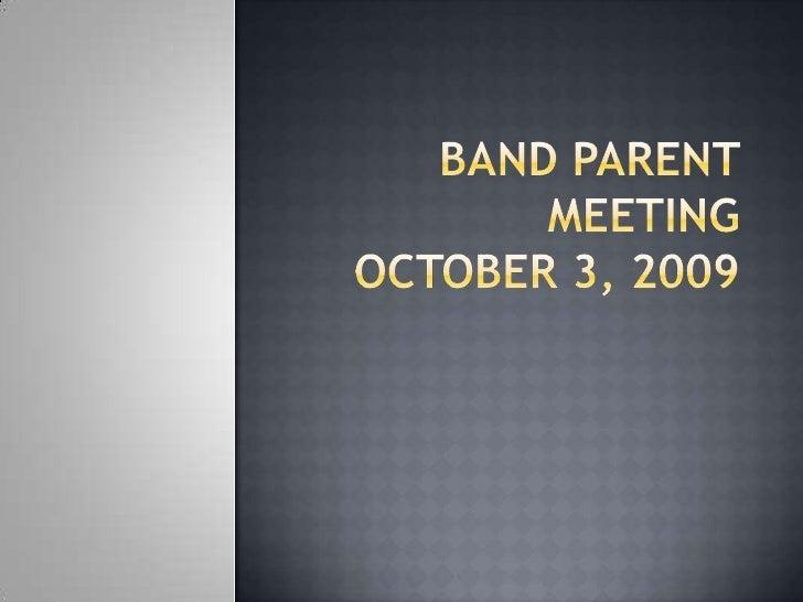 Band Parent MeetingOctober 3, 2009<br />